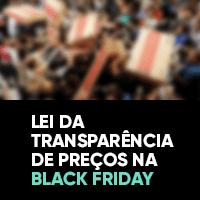 Lei da Transparência de Preços na Black Friday