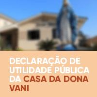 Declaração de Utilidade Pública da Casa da Dona Vani
