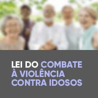 Lei do Combate à Violência Contra Idosos