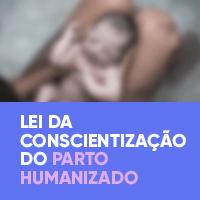 Lei da Conscientização do Parto Humanizado